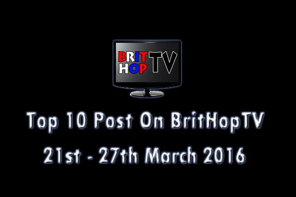 BRITHOPTV: [Update] Top 10 posts on BritHopTV: 21st-27th March 2016 | #UKRap #UKHipHop #Grime