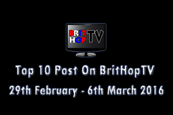 BRITHOPTV: [Update] Top 10 posts on BritHopTV: 29th February - 6th March 2016 | #UKRap #UKHipHop #Grime