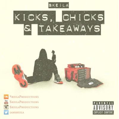 BRITHOPTV: [New Release] Skeila (@IamSkeila) - 'Kicks, Chicks, & Takeaways' Mixtape OUT NOW! [Rel. 02/07/16] | #UKRap #UKHipHop