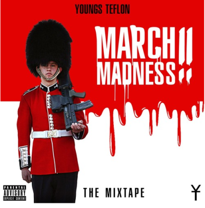 BRITHOPTV: [New Release] Youngs Teflon  (@YoungsTeflon) - 'March Madness'  Mixtape OUT NOW! [Rel. 02/03/16] | #UKRap #UKHipHop