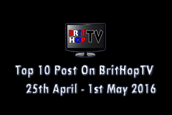 BRITHOPTV: [Update] Top 10 posts on BritHopTV: 25th April - 1st May 2016   #UKRap #UKHipHop #Grime