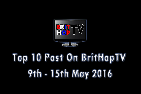 BRITHOPTV: [Update] Top 10 posts on BritHopTV: 9th - 15th May 2016   #UKRap #UKHipHop #Grime