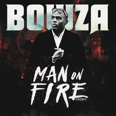 BRITHOPTV: [New Release] Bowza (@BowzaUK) - 'Man On Fire' Mixtape OUT NOW! [Rel. 22/05/16] | #UKRap #UKHipHop