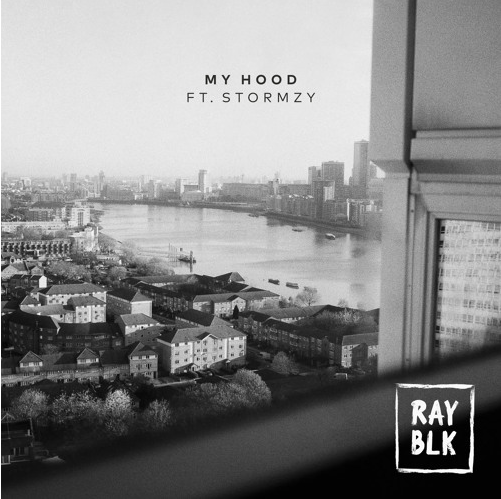 BRITHOPTV: [New Music] Ray Blk (@RayBLK_) - 'My Hood Ft. Stormzy (@Stormzy1)' | #UKRnb #UKSoul UKRap
