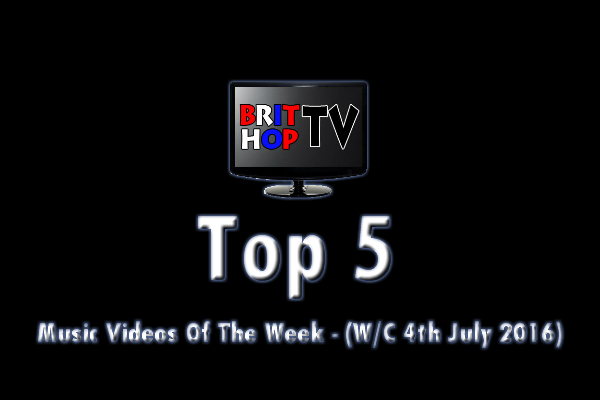 BRITHOPTV: [Article] BritHopTV's (@BritHopTV) Top 5 Music Videos Of The Week (w/c 4th July) | #Grime #UKRap #UKHipHop