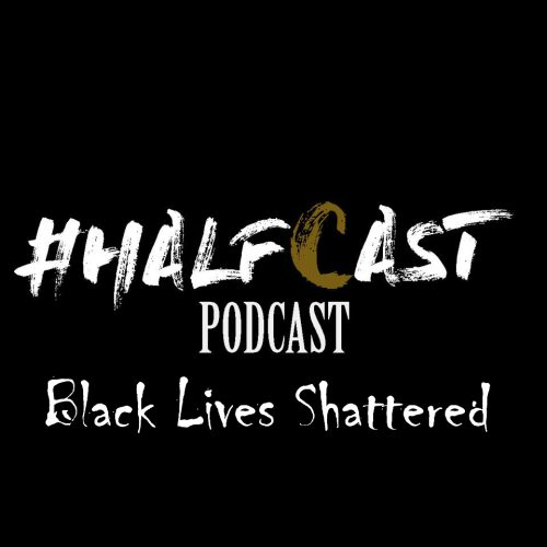 BRITHOPTV: [Podcast] ChuckieOnline (@ChuckieOnline) & Poet (@PoetsCornerUK) - #HALFCAST:  Black Lives Shattered   #Grime #HipHop #Podcast