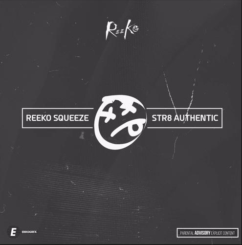 BRITHOPTV: [New Release] Reeko Squeeze (@ReekoSqueeze) - 'Str8 Authentic' Mixtape OUT NOW! [Rel. 29/07/16] | #UKRap #UKHipHop