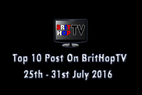 BRITHOPTV: [Update] Top 10 posts on BritHopTV: 25th - 31stJuly 2016 | #UKRap #UKHipHop #Grime