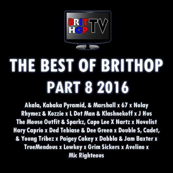BRITHOPTV: [Podcast] Best Of BritHop: Part 8 2016 | #Grime #UKHipHop #Podcast