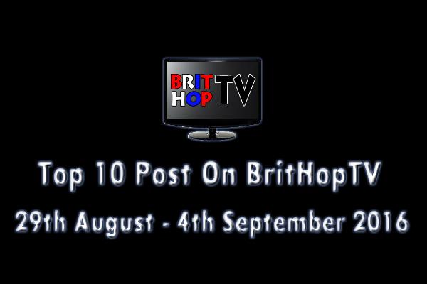 BRITHOPTV: [Update] Top 10 posts on BritHopTV: 29th August - 4th September 2016 | #UKRap #UKHipHop #Grime