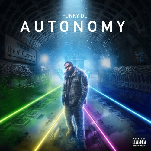 BRITHOPTV: [New Release] Funky DL (@FunkyDLHipHop) - 'Autonomy: The 4th Quarter 2' Album OUT NOW! [Rel. 02/09/16] | #UKRap #UKHipHop