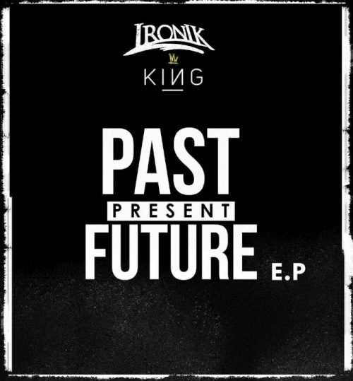 BRITHOPTV: [New Release] Ironik (@DJIronik) x King (@kingPrxject) –- 'Past Present Future' E.P.OUT NOW! [Rel. 23/09/16] | #UKRNB #UKRap