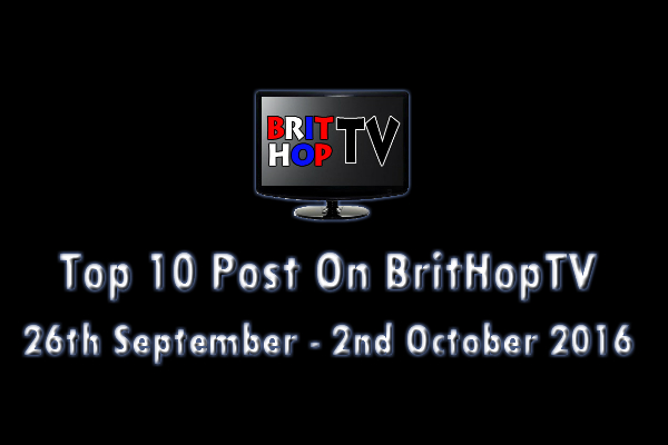 BRITHOPTV: [Update] Top 10 posts on BritHopTV: 26th September - 2nd October 2016 | #UKRap #UKHipHop #Grime