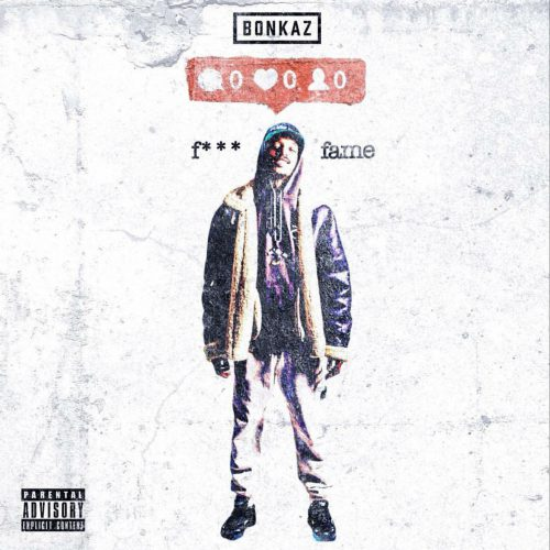 BRITHOPTV: [New Release] Bonkaz (@Bonkaz) - 'F*** Fame' Mixtape OUT NOW! [Rel. 21/10/16] | #UKRap #UKHipHop