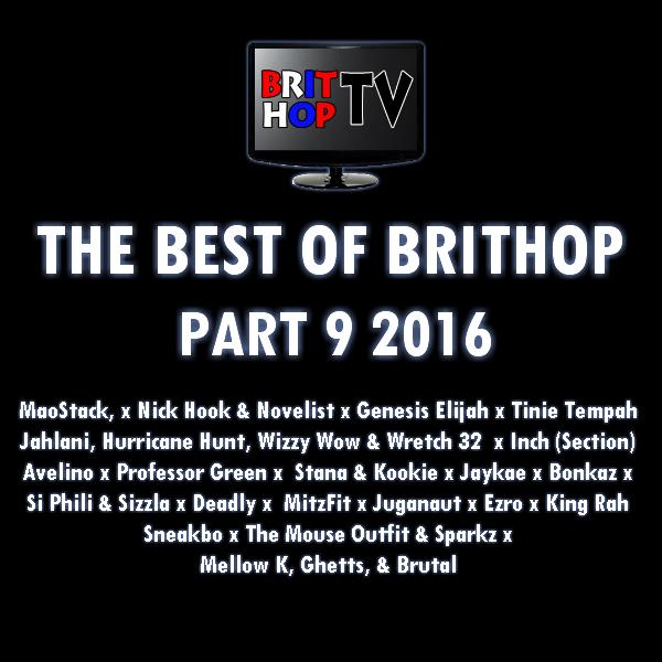 BRITHOPTV: [Podcast] Best Of BritHop: Part 9 2016 | #Grime #UKHipHop #Podcast