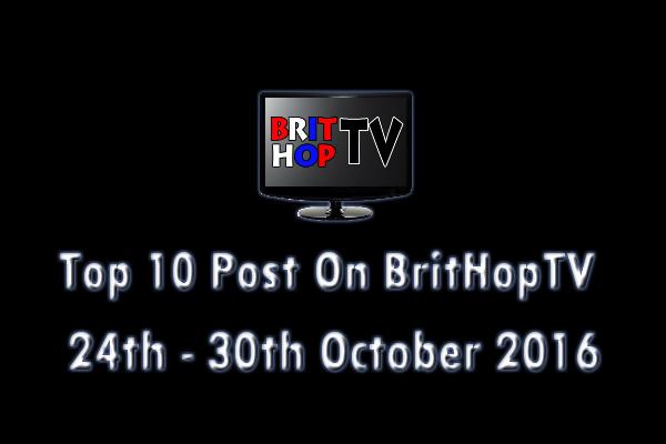 BRITHOPTV: [Update] Top 10 Posts On BritHopTV: 4th - 30th October 2016  | #UKRap #UKHipHop #Grime
