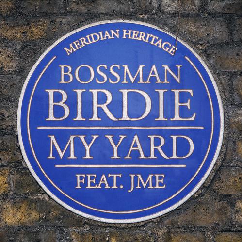 BRITHOPTV: [New Music] Bossman Birdie (@BossmanBirdie) - 'My Yard Ft. Jme (@JMEBBK)' | #Grime