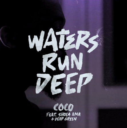 BRITHOPTV: [New Music] Coco (@TheCocoUK) – 'Waters Run Deep Ft. Shola Ama (@SholaAma) & Deep Green (@DeepGreen89)' | #UKRap #UKHipHop