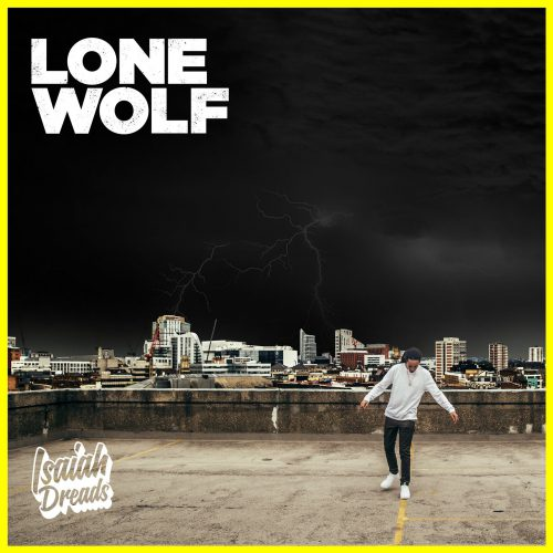 BRITHOPTV: [New Release]Isiah Dreads (@IsiahDreads) - 'Lone Wolf' E.P. OUT NOW! [Rel. 09/12/16] | #Grime