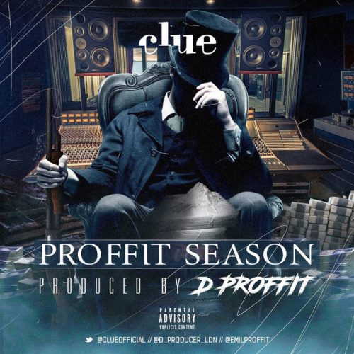 BRITHOPTV: [New Release] Clue (@ClueOfficial) - 'Proffitt Season' (@R_Producer_LDN & Emilproffit) Mixtape OUT NOW! [Rel. 31/12/17] | #UKRap #UKHipHop