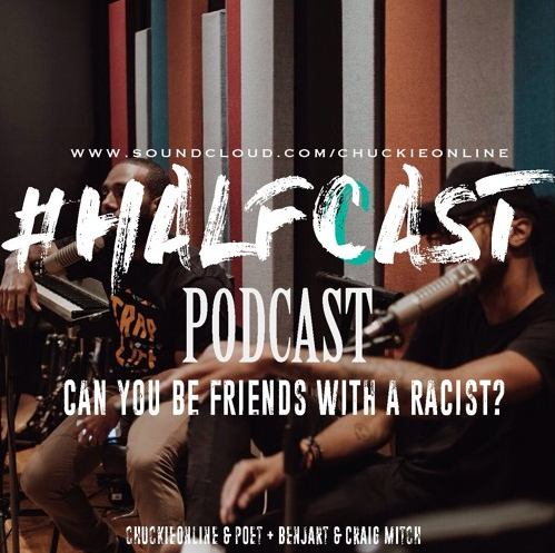 BRITHOPTV: [Podcast]ChuckieOnline (@ChuckieOnline) & Poet (@PoetsCornerUK) - #HALFCASTPODCAST: Guest: Craig Mitchell (@CraigxMitch) & Benjart (@BenjartWorld) - 'Can You Be Friends With A Racist?' | #Podcast #FatherHood #Racism