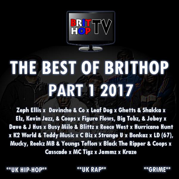 BRITHOPTV: [Podcast] Best Of BritHop: Part 1 2017  | #Grime #UKHipHop #Podcast