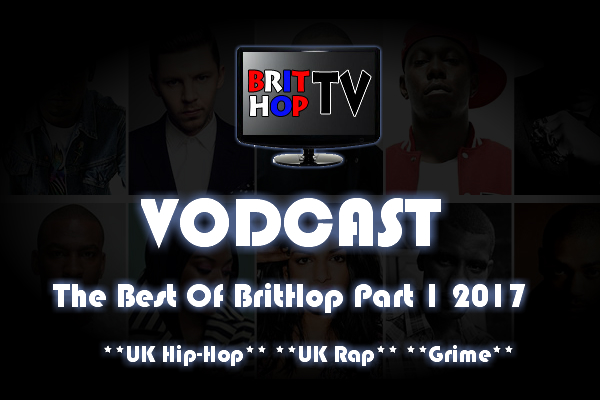 BRITHOPTV: [Vodcast] #BHTVVodcast: Best of BritHop Part 1 2017 | #Grime #UKRap #UKHipHop