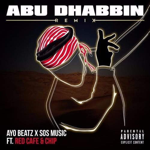 BRITHOPTV: [New Music] Ayo Beatz (@Ayo_Beatz) x SOS Music (@SOSMusic) - 'Abu Dabbin Remix f/ Chip (@OfficialChip) & Red Cafe (@RedCafe)' | #Rap #HipHop