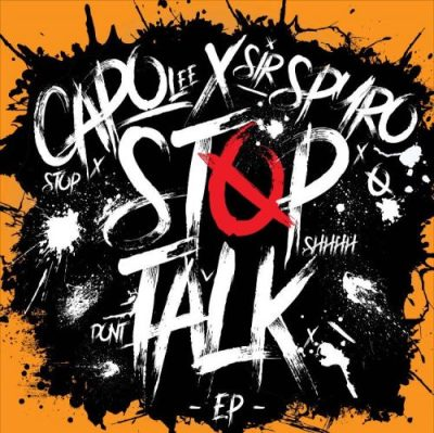 BRITHOPTV: [New Release] Capo Lee (@Capo Lee100) x Sir Spyro (@SirSpyro) - 'Stop Talk' E.P. OUT NOW! [Rel. 10/03/17] | #Grime