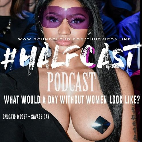 BRITHOPTV: [Podcast] ChuckieOnline (@ChuckieOnline) & Poet (@PoetsCornerUK) - #HALFCASTPODCAST: 'What Would A Day Without Women Look Like?' | #Podcast #Grime #HipHop