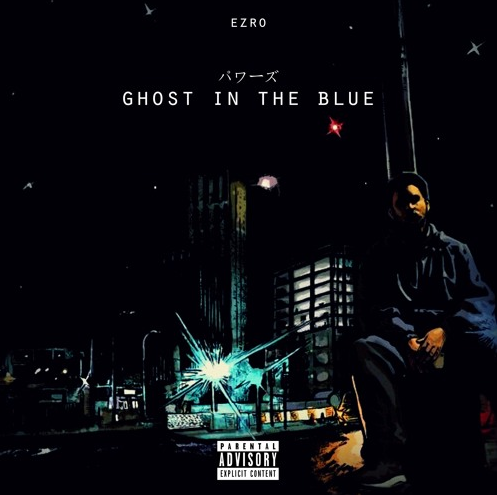 BRITHOPTV: [New Release] Ezro (@EzroCreator) - 'Ghost In The Blue' Album OUT NOW! [Rel. 31/013/17]   |  #UKRap #Grime