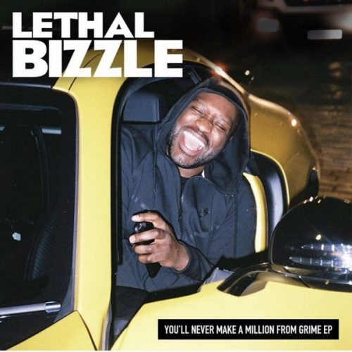 BRITHOPTV: [New Release] Lethal Bizzle (@LethalBizzle) - 'You'll Neber Make A Million From Grime' E.P. OUT NOW! [Rel. 05/05/17] | #Grime #UKRap