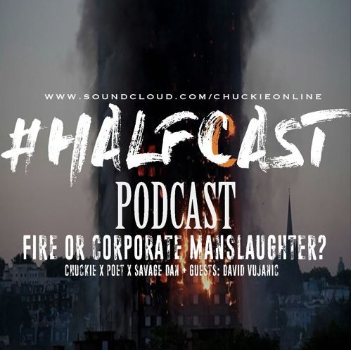 BRITHOPTV: [Podcast] ChuckieOnline (@ChuckieOnline) & Poet (@PoetsCornerUK) - #HALFCASTPODCAST: Guests: David Vujanic (@DavidVujanic) - ' Fire or Corporate Manslaughter?' | #Podcast #GrenfellTower #Poltics