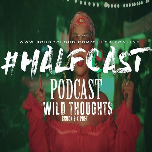 BRITHOPTV: [Podcast] ChuckieOnline (@ChuckieOnline) & Poet (@PoetsCornerUK) - #HALFCASTPODCAST: - 'Wild Thoughts' | #Podcast #HipHop #Grime