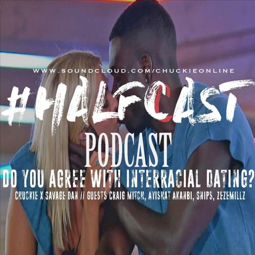 BRITHOPTV: [Podcast] ChuckieOnline (@ChuckieOnline) & Poet (@PoetsCornerUK) - #HALFCASTPODCAST: Guests: Craig Mitchell (@CraigxMitch) Snips (@SnipsTweets) Ayishat Akanbi (@Ayishat_Akanbi) & ZeZe Millz (@ZezeMillz) - 'Do You Agree with Interracial Dating' | #Podcast #HipHop #Dating #Race