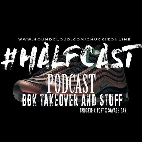BRITHOPTV: [Podcast] ChuckieOnline (@ChuckieOnline) & Poet (@PoetsCornerUK) Savage Dan (@Savage_Dan_) - #HALFCASTPODCAST: - 'BBK Takeover And Stuff' | #Grime #NottingHillCarnival #Boxing  #Podcast