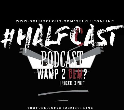BRITHOPTV: [Podcast] ChuckieOnline (@ChuckieOnline) & Poet (@PoetsCornerUK) - #HALFCASTPODCAST: - 'Wamp 2 Dem' | #UKRap #UKHipHop
