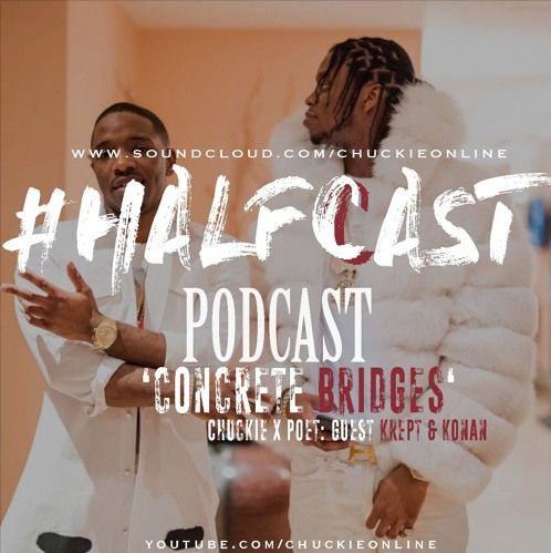 BRITHOPTV: [Podcast] ChuckieOnline (@ChuckieOnline) & Poet (@PoetsCornerUK) - #HALFCASTPODCAST: Guests: Krept (@KreptPlayDirty) & Konan (@KreptPlayDirty) - 'Concrete Bridges' | #Podcast #UKRap #UKHipHop