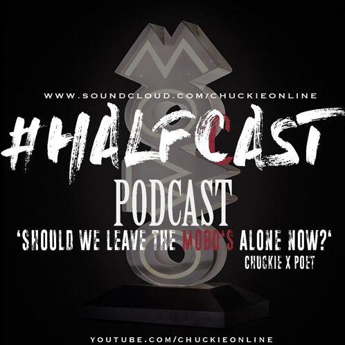 BRITHOPTV: [Podcast] ChuckieOnline (@ChuckieOnline) & Poet (@PoetsCornerUK) - #HALFCASTPODCAST: - 'Should We Leave MOBO's Alone Now?' | #Podcast #SocialMedia #MusicIndustry