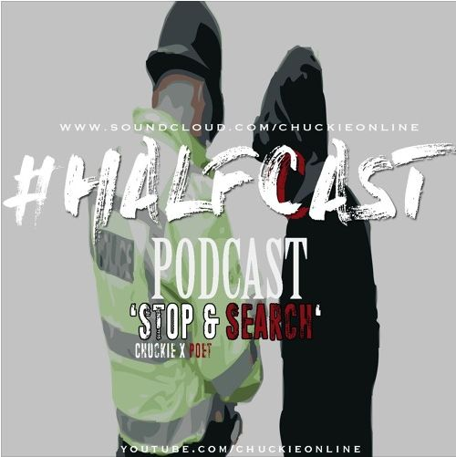 BRITHOPTV: [Podcast] ChuckieOnline (@ChuckieOnline) & Poet (@PoetsCornerUK) - #HALFCASTPODCAST: 'Stop And Search' | #Podcast #Policing #KnifeCrime