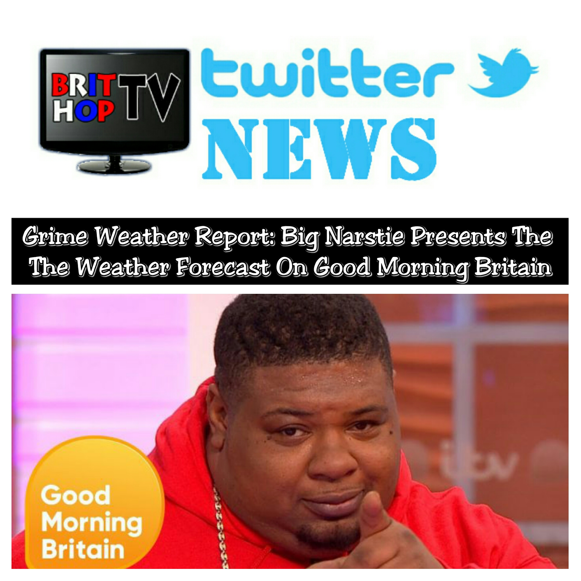 BRITHOPTV: [News] Grime Weather Report: Big Narstie Presents The Weather Forecast On Good Morning Britain | #Grime #News