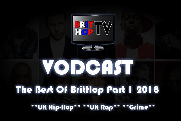 BRITHOPTV: [Vodcast] #BHTVVodcast: Best of BritHop Part 1 2018 | #Grime #UKRap #UKHipHop