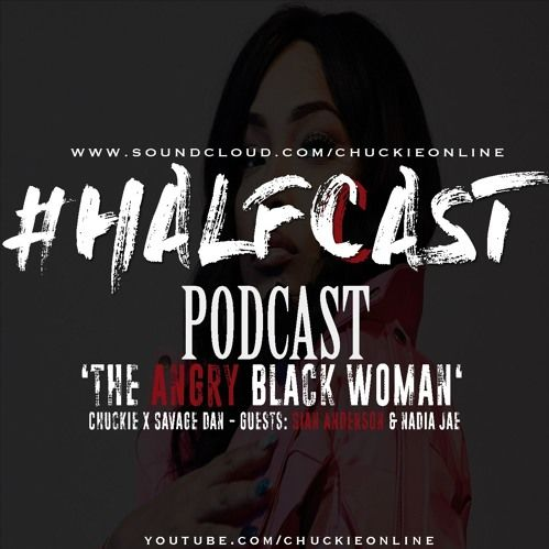 BRITHOPTV: [Podcast] ChuckieOnline (@ChuckieOnline) & Poet (@PoetsCornerUK) - #HALFCASTPODCAST: Guests: Sian Anderson (@SianAnderson) & Nadia Jae (@NadiaJae) - 'Angry Black Women?' | #Podcast #Wireless #Principles