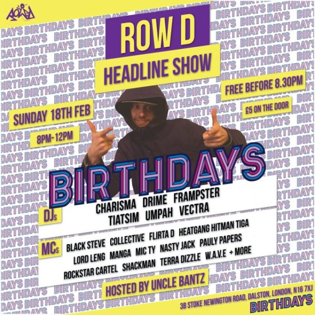 BRITHOPTV: [Event] Row D Headline Show Hosted by Uncle Bantz , Sunday, February 18, 2017, @ Birthdays, 33 Stoke Newington Road, Dalston, London, N16 7XJ | #Grime