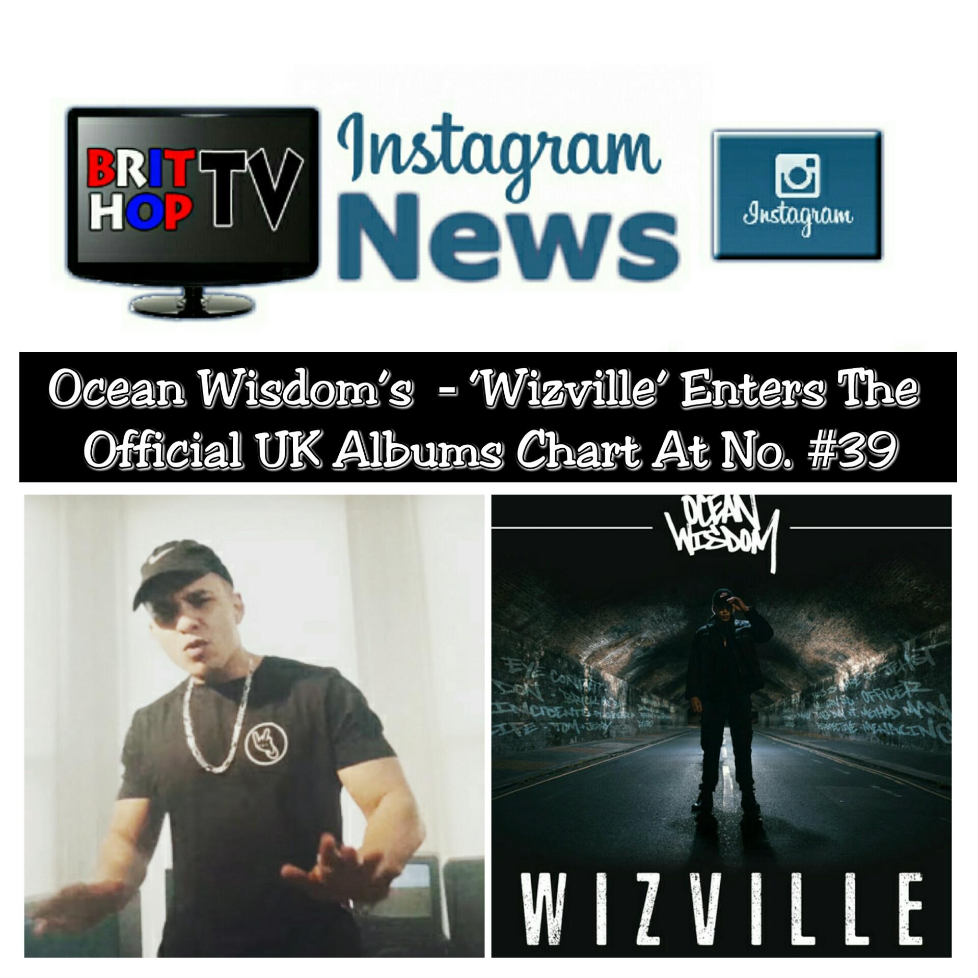BRITHOPTV: [News] Ocean Wisdom's (@Ocean_Wisdom) – 'Wizville' Enters The Official UK Albums Chart At No. #39 | #UKRap #UKHipHop