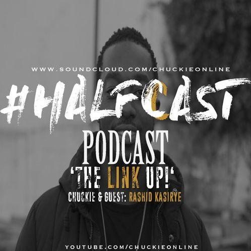 BRITHOPTV: [Podcast] ChuckieOnline (@ChuckieOnline) & Poet (@PoetsCornerUK) – #HALFCASTPODCAST Guest: Rashid Kasirye (@LinkUpTV) – 'The Link Up' | #Podcast #Grime #UKRap #MentalHealth