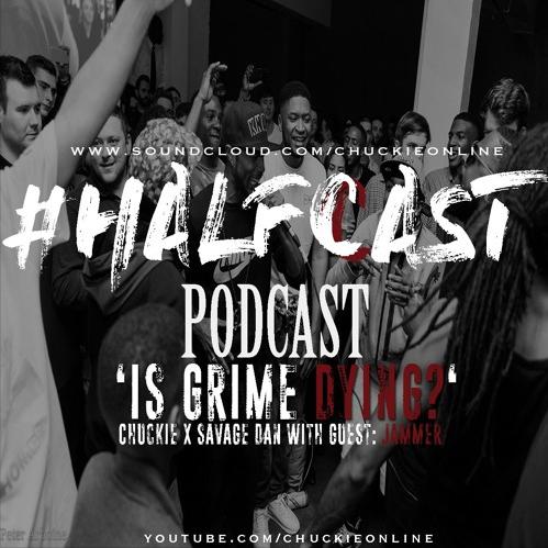 BRITHOPTV: [Podcast] ChuckieOnline (@ChuckieOnline) & Poet (@PoetsCornerUK) – #HALFCASTPODCAST  Guest: Jammer (@JammerBBK) – 'Is Grime Dying?' | #Podcast #Grime
