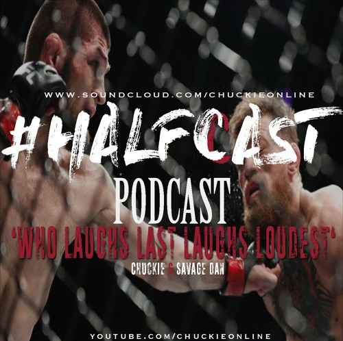 BRITHOPTV: [Podcast] ChuckieOnline (@ChuckieOnline) x Poet (@PoetsCornerUK) x Savage Dan (@Savage_Dan_) – #HALFCASTPODCAST – 'Who Laughs Last Laughs Loudest. UFC Spesh!' | #Podcast #UFC #MMAms