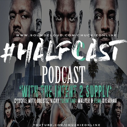 BRITHOPTV: [Podcast] ChuckieOnline (@ChuckieOnline) & Poet (@PoetsCornerUK) – #HALFCASTPODCAST – 'With Intent 2 Supply' | #Podcast #Movie #Films
