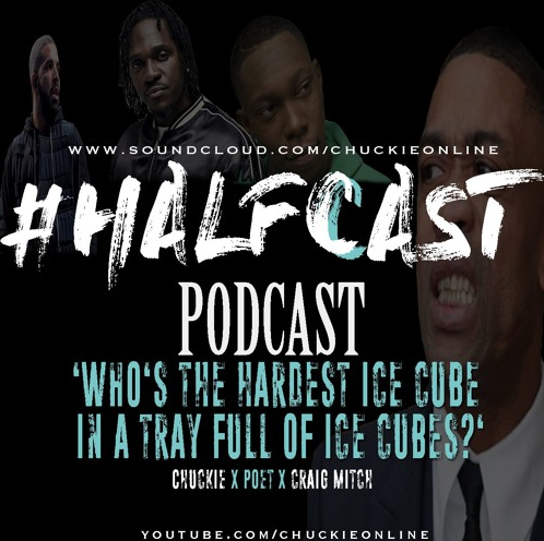 BRITHOPTV: [Podcast] ChuckieOnline (@ChuckieOnline) x Poet (@PoetsCornerUK) Guest;  Craig Mitchell (@CraigxMitch) – #HALFCASTPODCAST – 'Who's The Hardest Ice Cube In A Tray Full Of Ice Cubes?' | #Podcast #UKRap #Grime